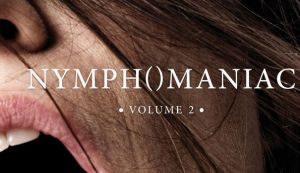Nymphomaniac: Volume 2 (2014)